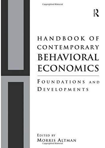 9781138953208: Handbook of Contemporary Behavioral Economics: Foundations and Developments