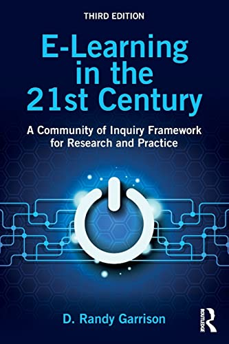 9781138953567: E-Learning in the 21st Century: A Community of Inquiry Framework for Research and Practice