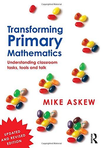 9781138953598: Transforming Primary Mathematics: Understanding classroom tasks, tools and talk