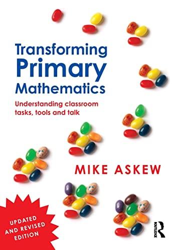 9781138953604: Transforming Primary Mathematics: Understanding classroom tasks, tools and talk