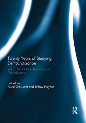 9781138953727: Twenty Years of Studying Democratization: Vol 1: Democratic Transition and Consolidation