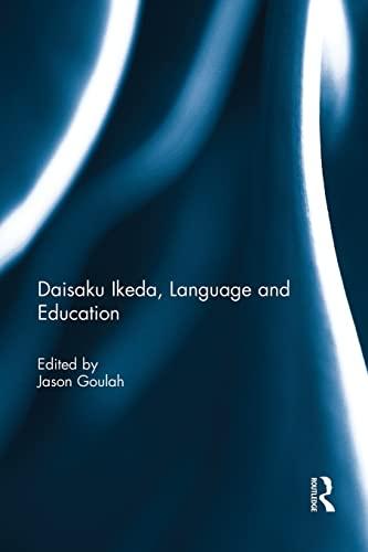 9781138953772: Daisaku Ikeda, Language and Education