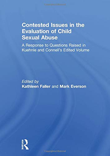 9781138954069: Contested Issues in the Evaluation of Child Sexual Abuse: A Response to Questions Raised in Kuehnle and Connell's Edited Volume
