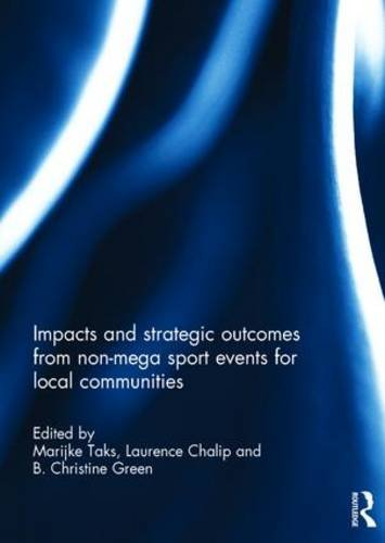 Impacts and Strategic Outcomes from Non-mega Sport Events for Local Communities: Routledge