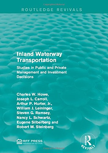 9781138954960: Inland Waterway Transportation: Studies in Public and Private Management and Investment Decisions (Routledge Revivals)