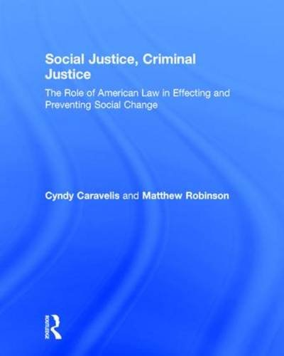 9781138955059: Social Justice, Criminal Justice: The Role of American Law in Effecting and Preventing Social Change