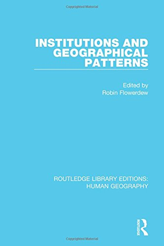 9781138955080: Routledge Library Editions: Human Geography: Institutions and Geographical Patterns