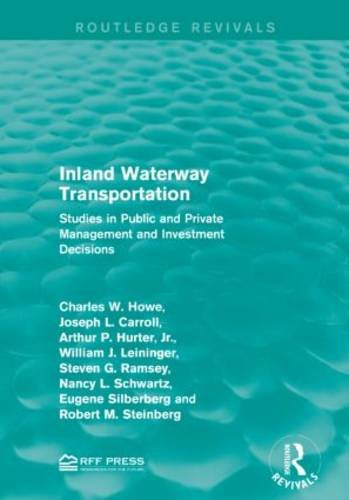 9781138955264: Inland Waterway Transportation: Studies in Public and Private Management and Investment Decisions