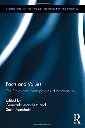 9781138955516: Facts and Values: The Ethics and Metaphysics of Normativity (Routledge Studies in Contemporary Philosophy)