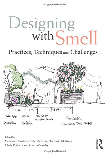 9781138955547: Designing with Smell: Practices, Techniques and Challenges