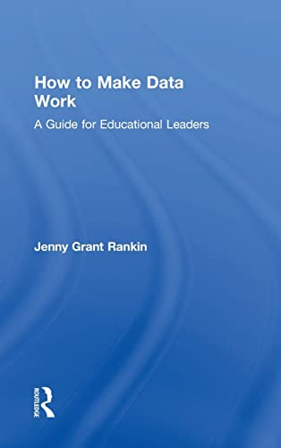 9781138956148: How to Make Data Work: A Guide for Educational Leaders