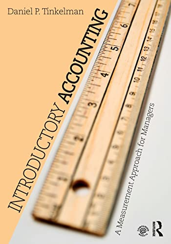 9781138956216: Introductory Accounting: A Measurement Approach for Managers