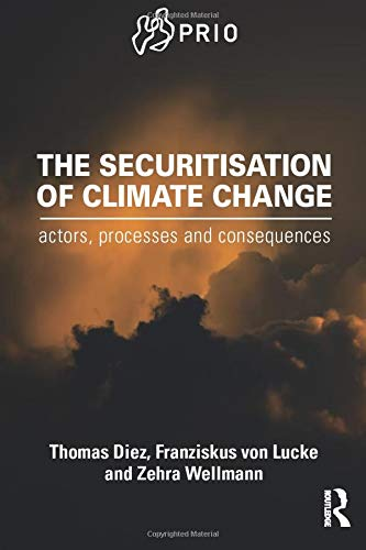 9781138956353: The Securitisation of Climate Change: Actors, Processes and Consequences (PRIO New Security Studies)