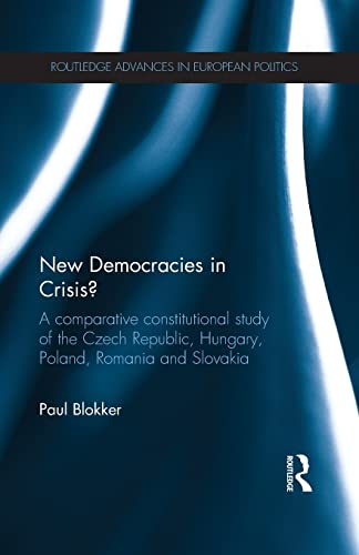 9781138956414: New Democracies in Crisis?: A Comparative Constitutional Study of the Czech Republic, Hungary, Poland, Romania and Slovakia (Routledge Advances in European Politics)