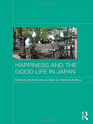 9781138956612: Happiness and the Good Life in Japan (Japan Anthropology Workshop Series)