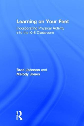 9781138956773: Learning on Your Feet: Incorporating Physical Activity into the K–8 Classroom