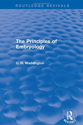 9781138956988: The Principles of Embryology (Routledge Revivals: Selected Works of C. H. Waddington) (Volume 5)