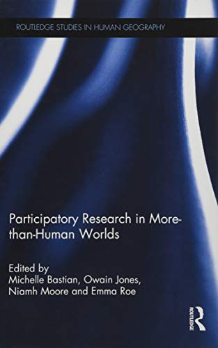 9781138957350: Participatory Research in More-than-Human Worlds (Routledge Studies in Human Geography)
