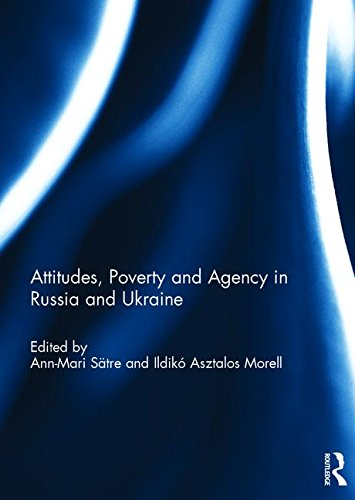 9781138957640: Attitudes, Poverty and Agency in Russia and Ukraine
