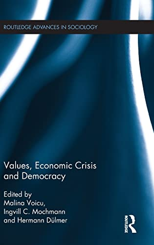 Values, Economic Crisis and Democracy (Routledge Advances in Sociology)
