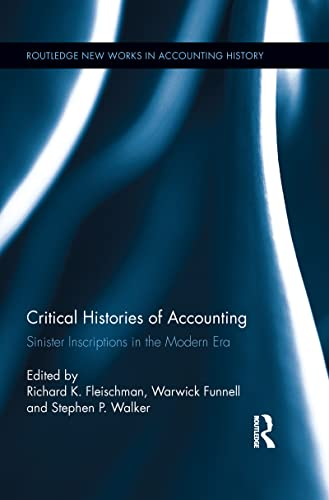 9781138959828: Critical Histories of Accounting: Sinister Inscriptions in the Modern Era