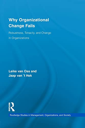 9781138959910: Why Organizational Change Fails: Robustness, Tenacity, and Change in Organizations