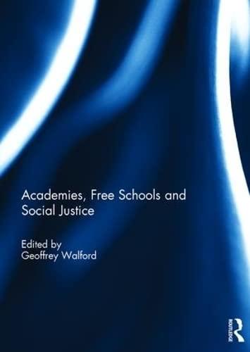 9781138960077: Academies, Free Schools and Social Justice