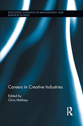 9781138960619: Careers in Creative Industries (Routledge Advances in Management and Business Studies)