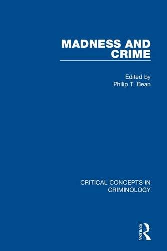 9781138962002: Madness and Crime (Critical Concepts in Criminology)