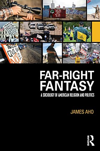 9781138962422: Far-Right Fantasy: A Sociology of American Religion and Politics