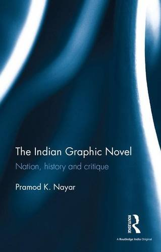9781138962446: The Indian Graphic Novel: Nation, history and critique