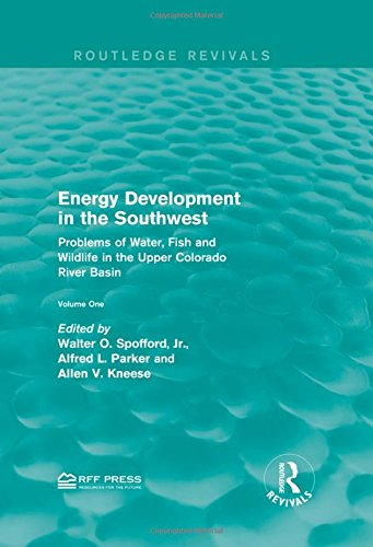 Energy Development in the Southwest; Problems of Water, Fish and Wildlife in the Upper Colorado ...