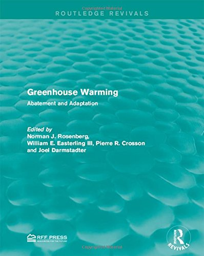 Greenhouse Warming: Abatement and Adaptation: Rosenberg, Norman J.