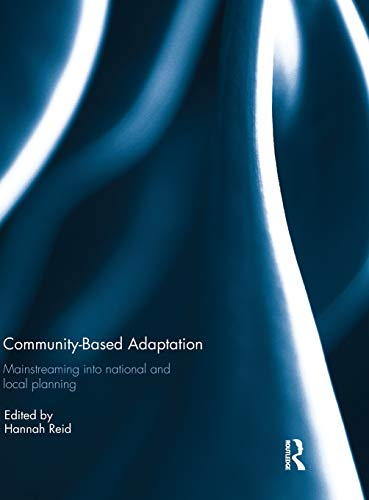 9781138963429: Community-based adaptation: Mainstreaming into national and local planning
