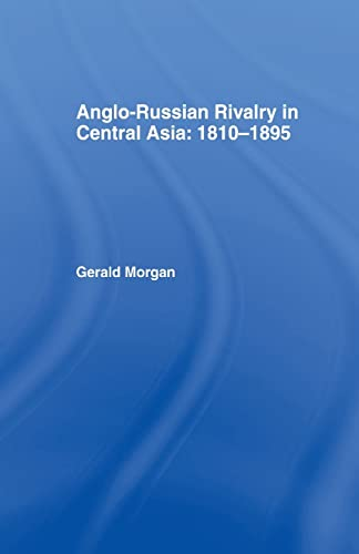 9781138963566: Anglo-Russian Rivalry in Central Asia 1810-1895
