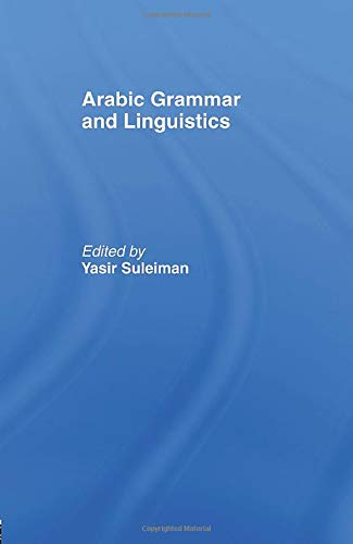 Arabic Grammar and Linguistics: SULEIMAN, YASIR
