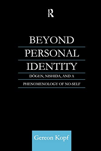 9781138964600: Beyond Personal Identity: Dogen, Nishida, and a Phenomenology of No-Self (Routledge Studies in Asian Religion)