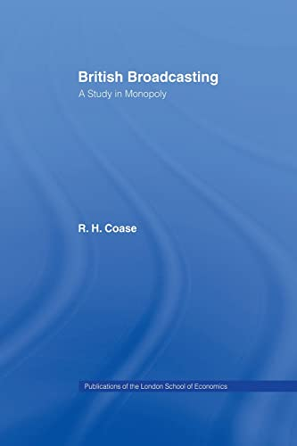 British Broadcasting: A Study in Monopoly: COASE, R.H.