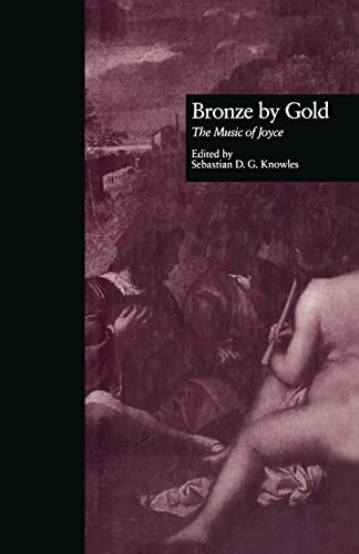 9781138965133: Bronze by Gold: The Music of Joyce (Border Crossings)