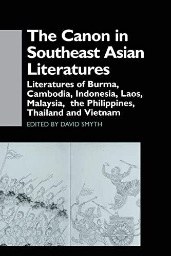 9781138965294: The Canon in Southeast Asian Literature: Literatures of Burma, Cambodia, Indonesia, Laos, Malaysia, Phillippines, Thailand and Vietnam