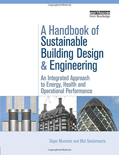 9781138965546: A Handbook of Sustainable Building Design and Engineering: An Integrated Approach to Energy, Health and Operational Performance (BEST (Buildings Energy and Solar Technology))