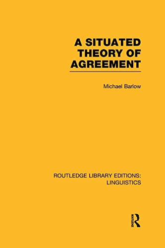 9781138965638: A Situated Theory of Agreement (Routledge Library Editions: Linguistics)