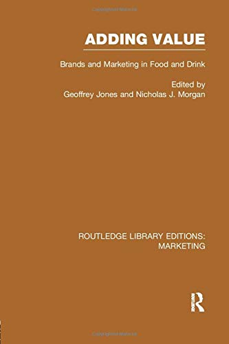 9781138965935: Adding Value (RLE Marketing): Brands and Marketing in Food and Drink