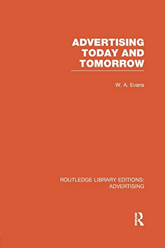 9781138966161: Advertising Today and Tomorrow (Routledge Library Editions: Advertising)