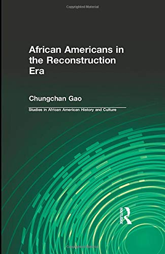 9781138966260: African Americans in the Reconstruction Era (Studies in African American History and Culture)