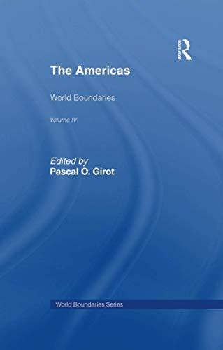 The Americas: World Boundaries Volume 4: GIROT, PASCAL O.