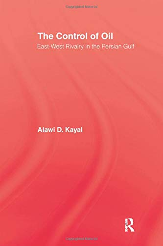 9781138966680: The Control of Oil: East-West Rivalry in the Persian Gulf
