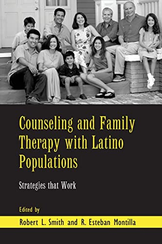 9781138966857: Counseling and Family Therapy with Latino Populations: Strategies that Work (Routledge Series on Family Therapy and Counseling)