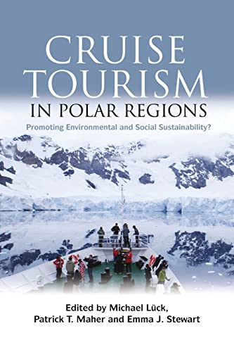 9781138967038: Cruise Tourism in Polar Regions: Promoting Environmental and Social Sustainability?