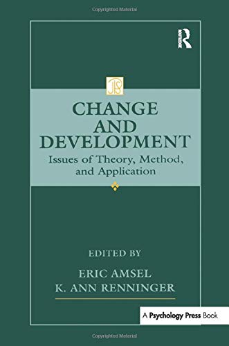 Change and Development: Issues of Theory, Method, and Application: AMSEL, ERIC; RENNINGER, K. ANN; ...